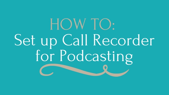 Call Recorder Settings for Podcasting