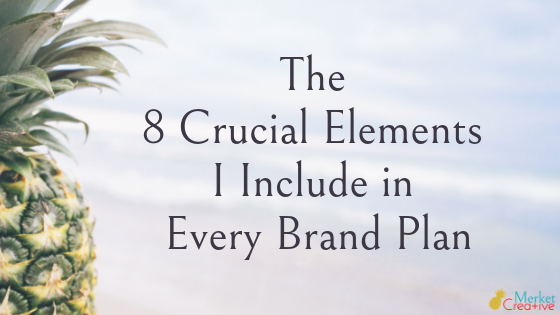 The 8 Crucial Elements I Include in Every Brand Plan
