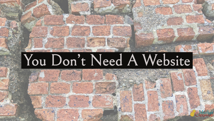 You Don't Need A Website