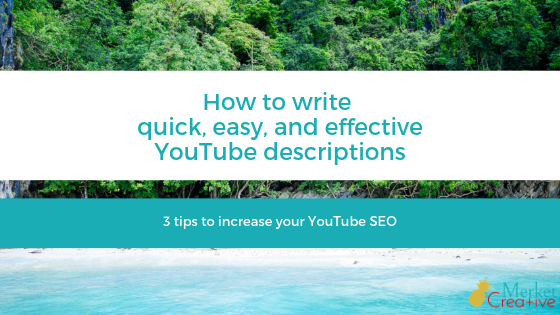 How to write quick, easy, and effective YouTube descriptions