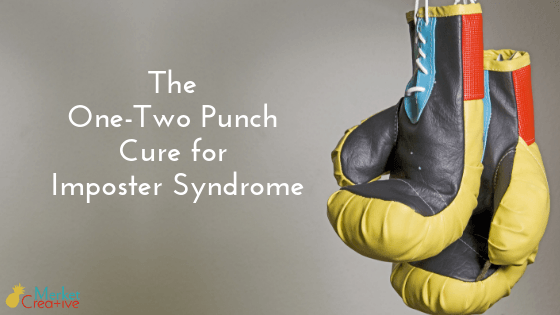 The One-Two Punch Cure for Imposter Syndrome