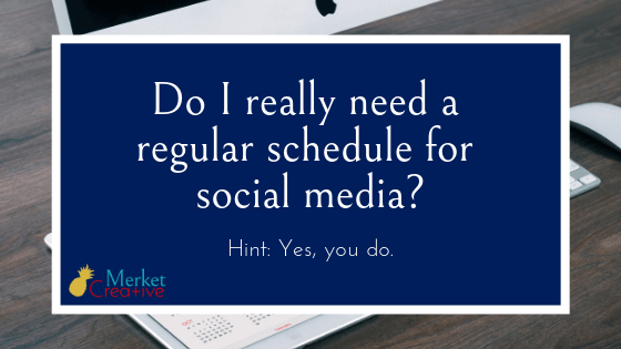 Do I really need a regular posting schedule for social media?