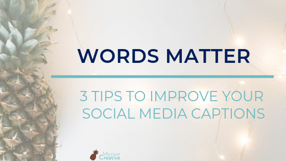 Words Matter – 3 tips to improve your social media captions